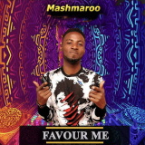 Favour Me  By Mashmaroo