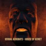 Verbal Acrobats - House of Kemet