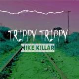 Trippy Trippy  By Mike Killar