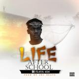 Da Flava 654 - Life After School