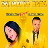 Dai Mauya Baba  By Memory Wuta