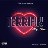 My Love  By Terrifik