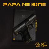 Papa Ne Bone  By Lil Fyve