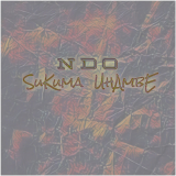 Sukuma Uhambe  By NDO