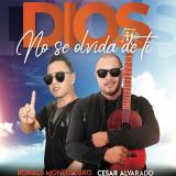 Dios No Se Olvida de Ti  By Cesar Alvarado, Ronald Montenegro
