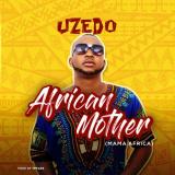 Uzedo - African Mother
