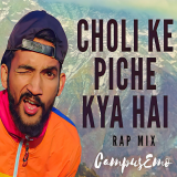 Choli Ke Piche  ( Rap Mix ) By Campus Emo