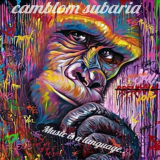Music Is a Language  By Camblom Subaria