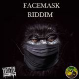 Facemask Riddim  By Various Artists