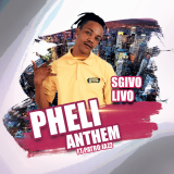 Pheli Anthem  By Sgivo Livo