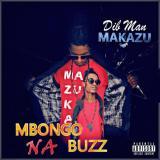 Dib-man Makazu - Buzz Na Mbongo