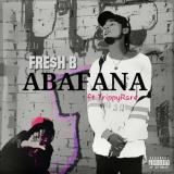Fre$h B - Abafana (feat. Trippy Rare)
