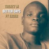 Treazy M - Better Days