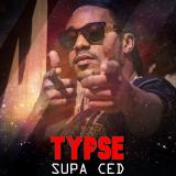 Typsé  By Supa Ced