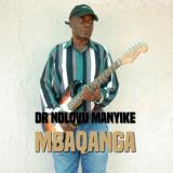 Dr Ndlovu Manyike - Mbaqanga