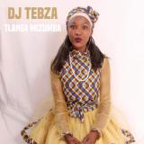 DJ Tebza - Tlanga Mizumba