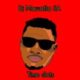 Time Slots  By DJ Mawatla SA