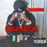 Understand Me  By 242J-Money