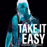 Take It Easy  By Kemishan