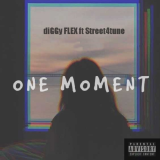 One Moment  By diGGy Flex