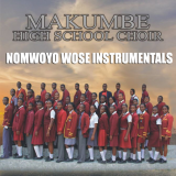 Nomwoyo Wose Instrumentals  By Makumbe High School Choir