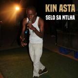 Kin Asta -  Selo Sa Ntlha