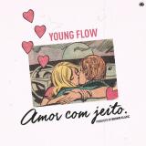 Young Flow - Amor Com Jeito