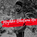 Mujhko Bhulana Na  By Campus Emo