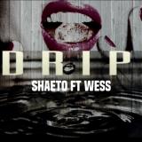 Shaeto - Drip (feat. Wess)