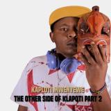 Kaploti Mwenyewe - The Other Side Of Klapoti, Pt. 2