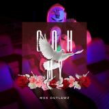 MXK Outlawz - Ooh My