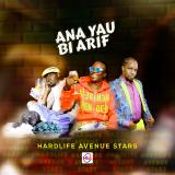 Ana Yau Bi Arif  By Hardlife Avenue Stars