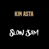 Kin Asta - Slow Jam