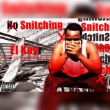El Kayr - No Snitching