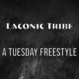A Tuesday Freestyle  By Laconic Tribe