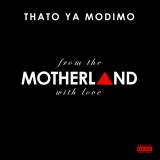 Thato Ya Modimo - From the Motherland with Love