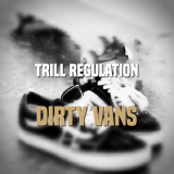 Trill Regulation - Dirty Vans