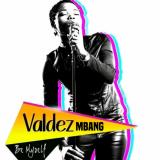Valdez Mbang - Be Myself