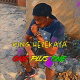 One Plus One  By King Hezekaya