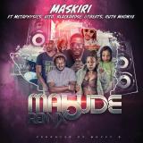 Mabude  ( Remix ) By Maskiri