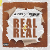 Real For Real  By Lil Fyve