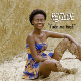 Take Me Back  By Refiloe