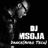 Dance  ( Afro Tech ) By Dj Msoja