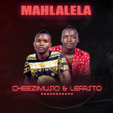 Mahlalela  By Cheeziimusiq, Lefasto