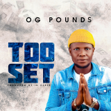Too Set  By OG Pounds
