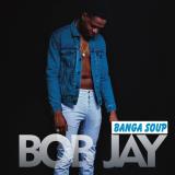 Bob Jay - Banga Soup