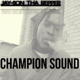 Champion Sound  By Jay-Son Tha Repper