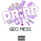 Dripp  By Geo Mess