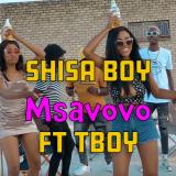 Msavovo  By Shisa Boy