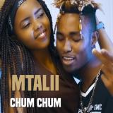 Mtalii - Chum Chum